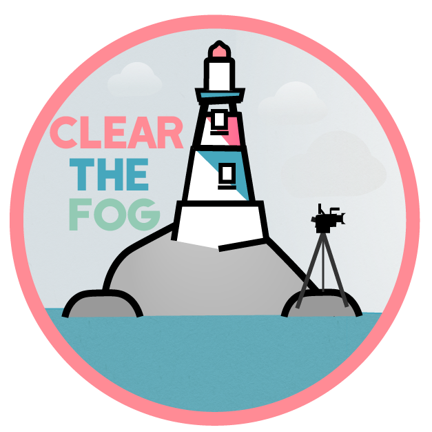 CLEAR THE FOG
