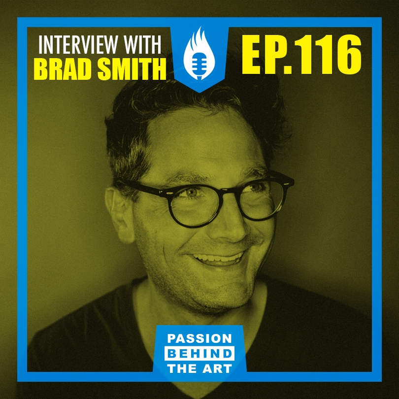 Passion Behind the Art Cover image of episode 116. Interview with Brad Smith, CEO of simplecast.