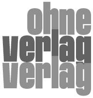 Ohne Verlag Verlag