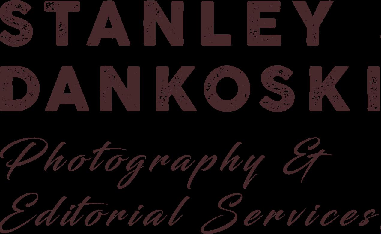 Stanley Dankoski Photography & Editorial Services