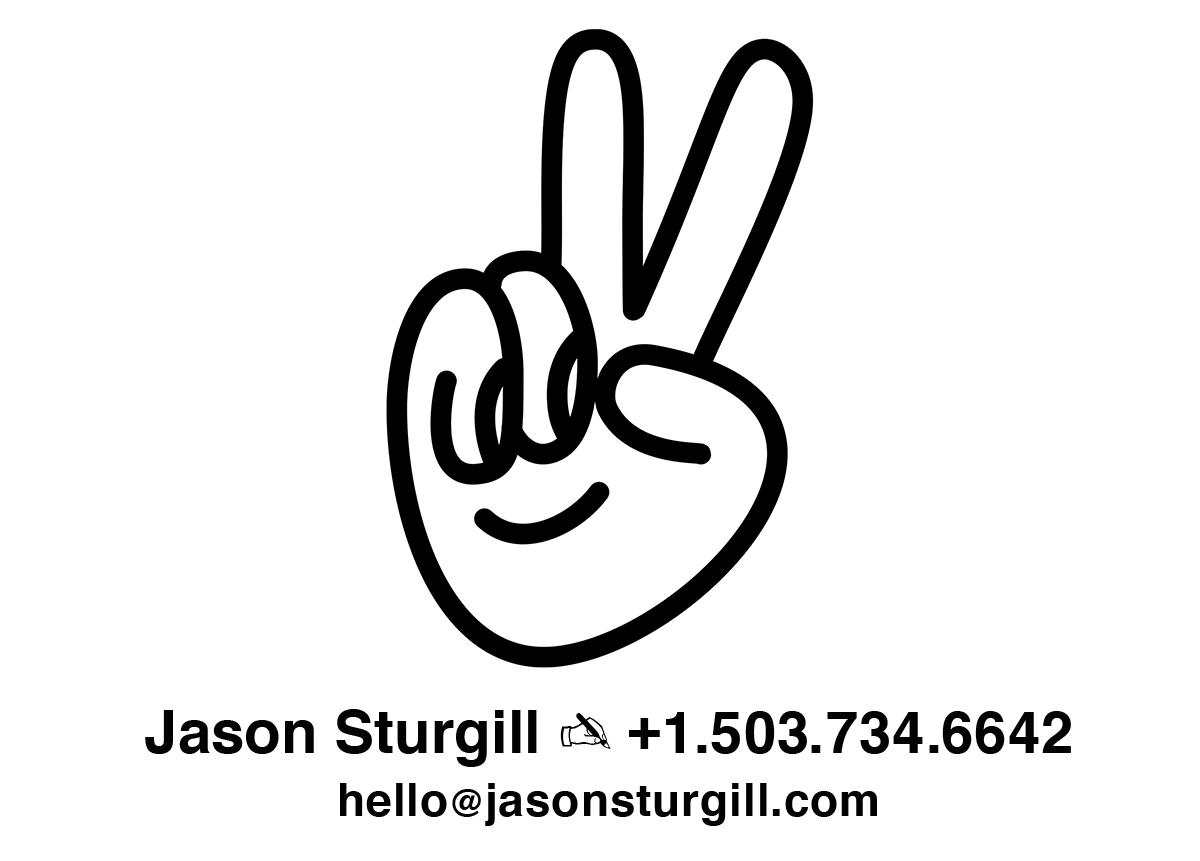 Jason Sturgill - 503-734-6642 - hello@jasonsturgill.com