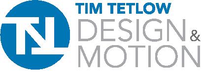 Tim Tetlow - Design & Motion