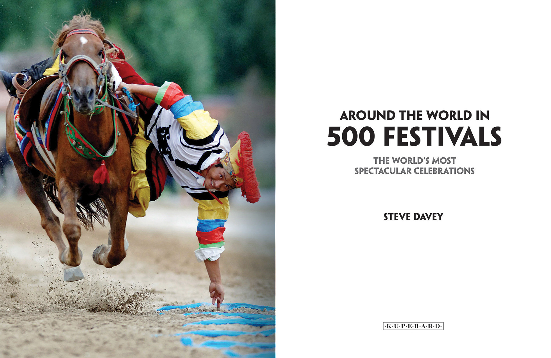around the world in 500 festivals the worlds most spectacular celebrations